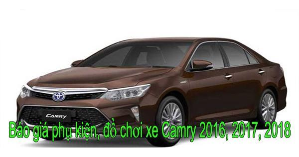 Báo giá phụ kiện, đồ chơi xe Camry 2016, 2017, 2018