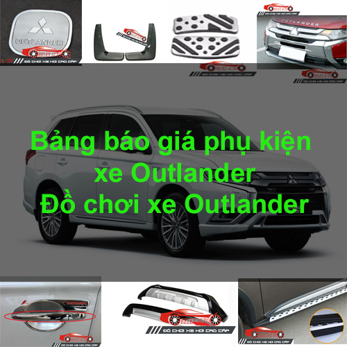 Báo giá phụ kiện, Đồ chơi Xe Mitsubishi Outlander