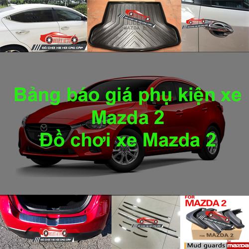 Báo giá phụ kiện, Đồ chơi Xe Mazda 2 2015, 2016, 2...