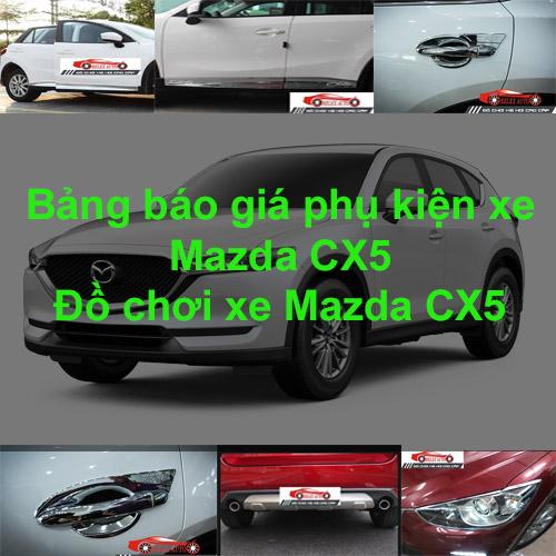 Báo giá phụ kiện, Đồ chơi Xe Mazda CX5 2015, 2016,...