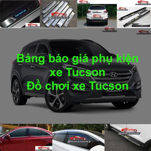 Báo giá phụ kiện, Đồ chơi Xe Huyndai  Tucson  2015...