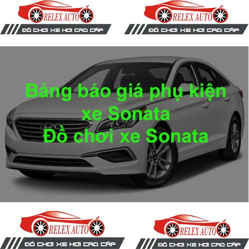Báo giá phụ kiện, Đồ chơi Xe Huyndai Sonata  2015,...
